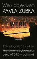 Werk objektivem Pavla Zubka